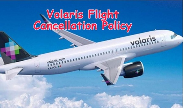 Volaris Airlines Cancellation Policy