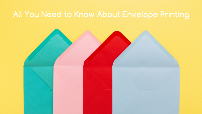 All You Need to Know About Envelope Printing